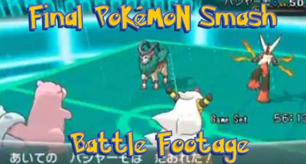 Final Pokemon Smash Battle Footage